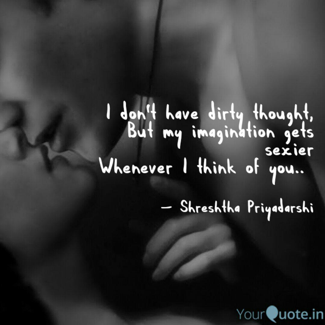 I don\'t have dirty though...   Quotes & Writings by ...