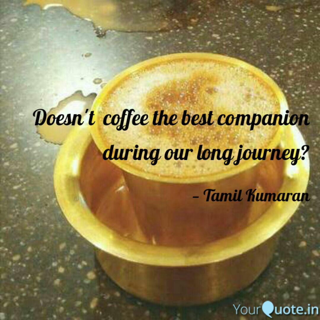 Doesn T Coffee The Best Quotes Writings By Tamil Kumaran Yourquote