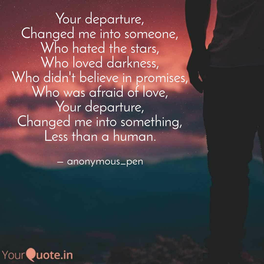 Your Departure Changed M Quotes Writings By Anshul Kaushik Yourquote