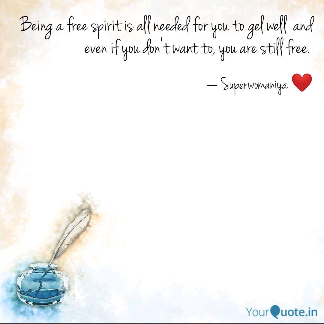i want to be a free spirit