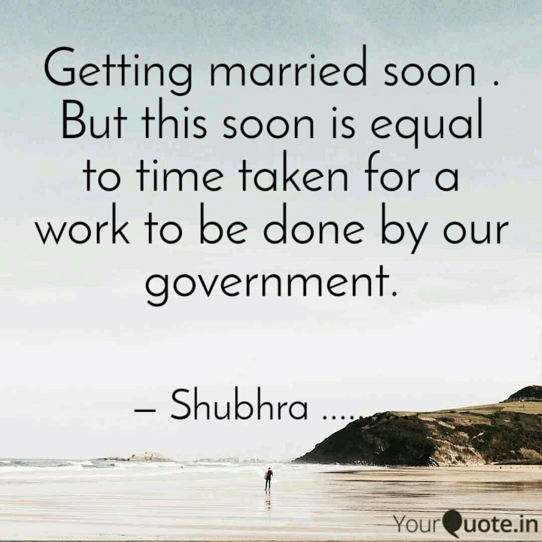 Getting Married Soon Bu Quotes Writings By Shubhra Yourquote