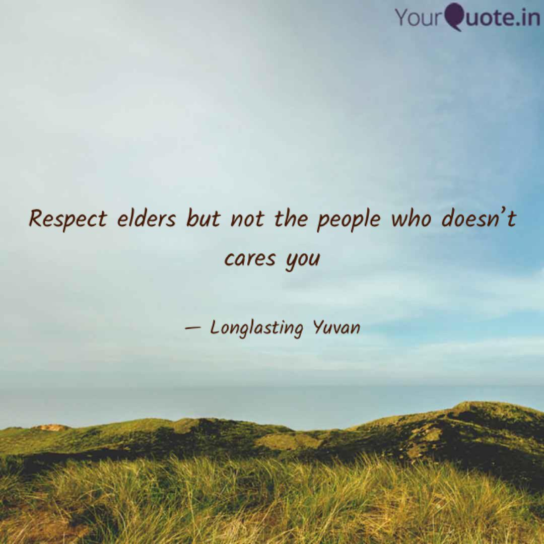 Respect Elders But Not Th Quotes Writings By Longlasting Yuvan Yourquote
