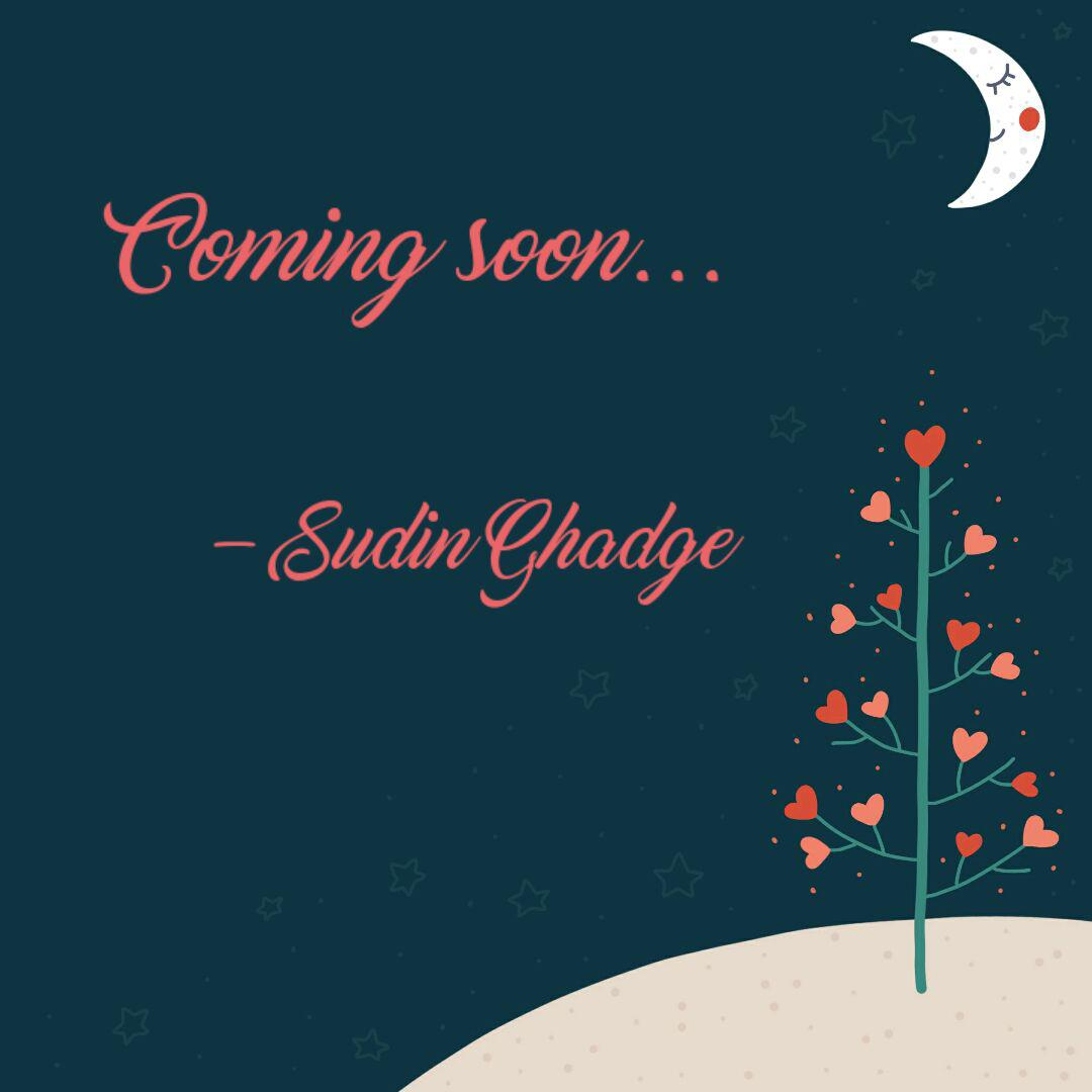 Coming Soon Quotes Writings By Sudin Ghadge Yourquote