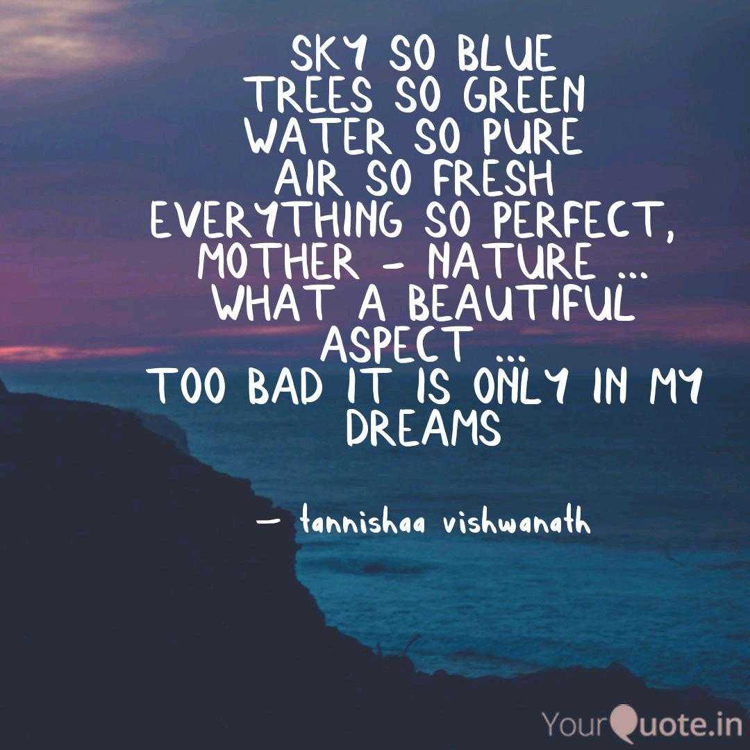 Sky So Blue Trees So Gree Quotes Writings By Tannishaa Vishwanath Yourquote