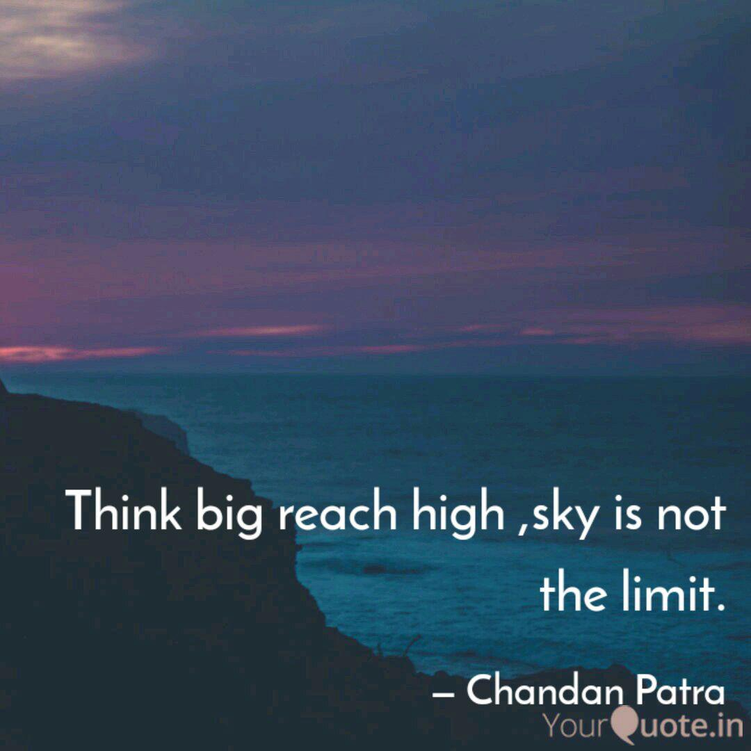 think big reach high sky quotes writings by chandan patra