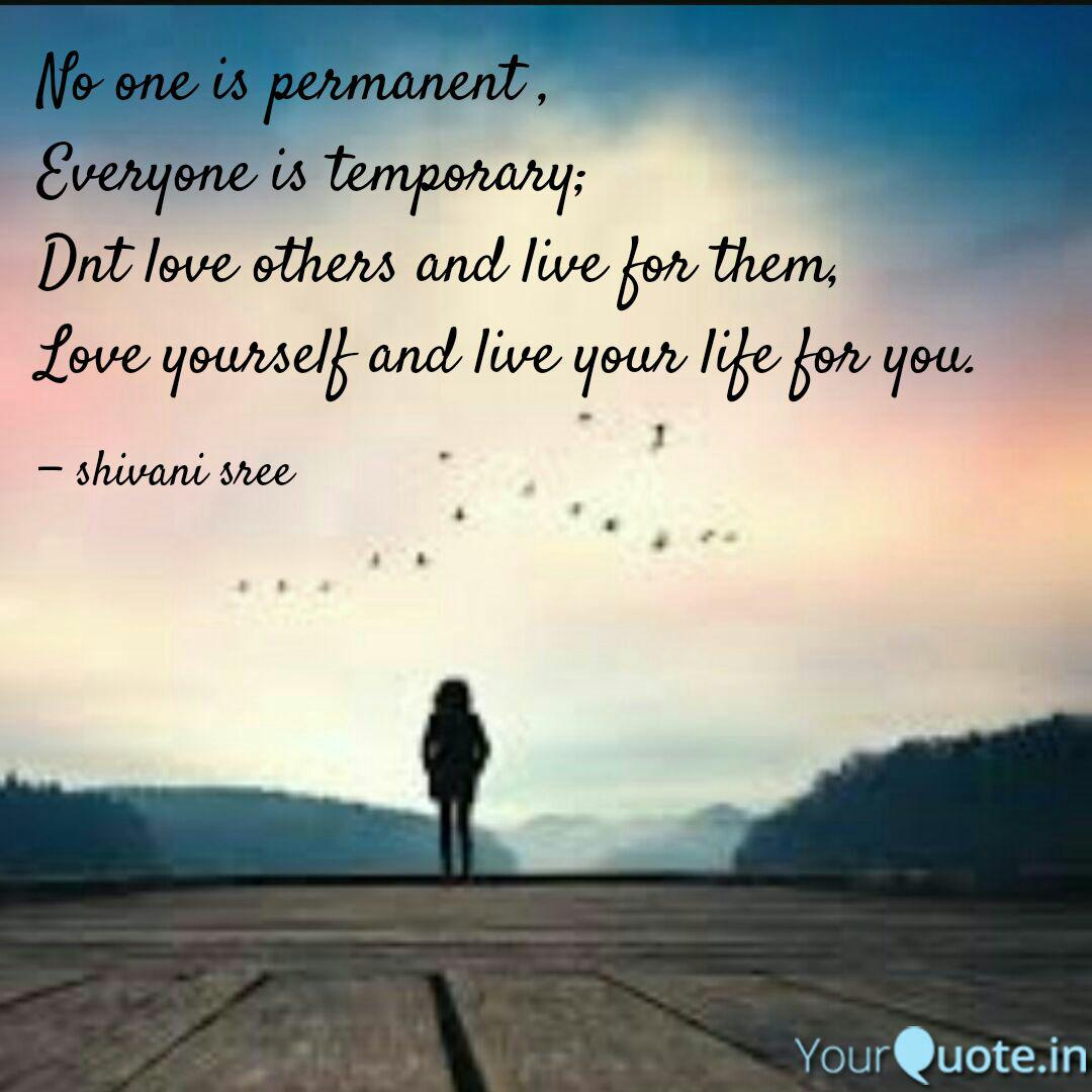 No One Is Permanent Ev Quotes Writings By Shivani Sree Yourquote