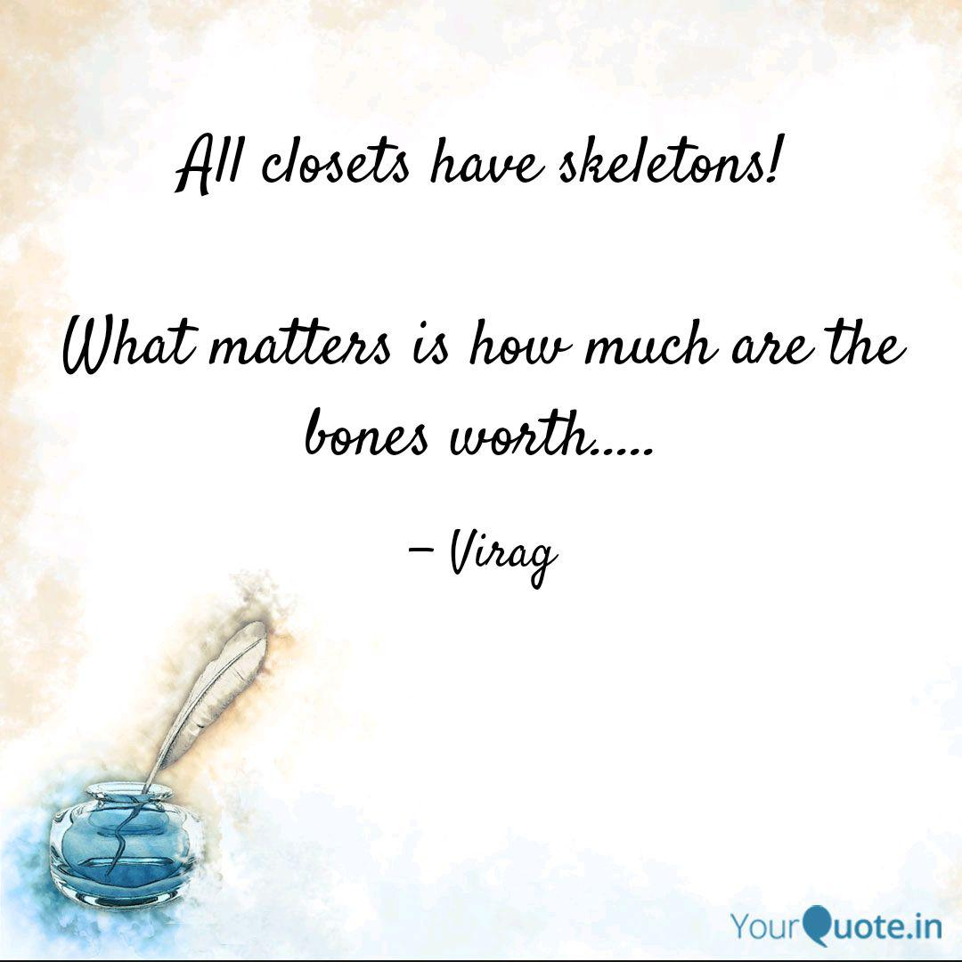 All Closets Have Skeleton Quotes Writings By Virag