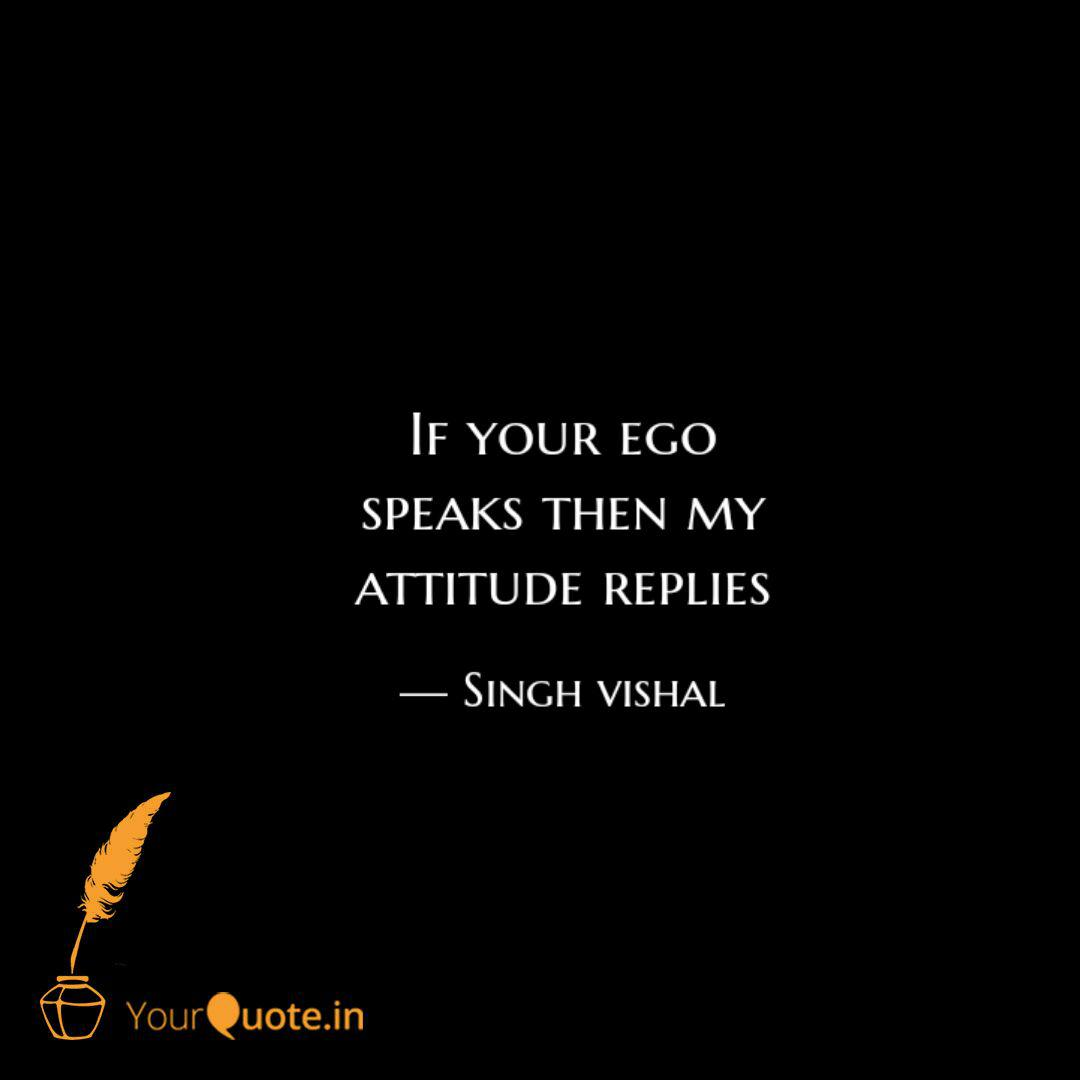 if your ego speaks then m quotes writings by singh vishal