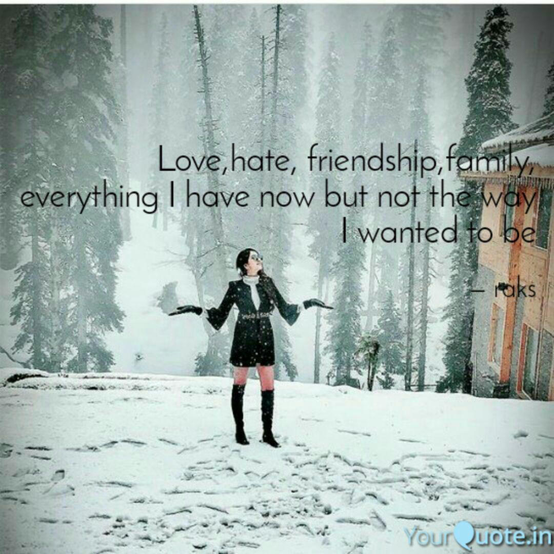 Love,hate, friendship,fam... | Quotes & Writings by rakhi in ...