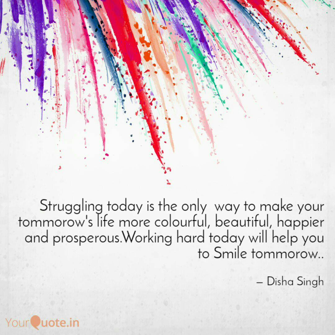 Struggling today is the o  Quotes & Writings by Disha Singh