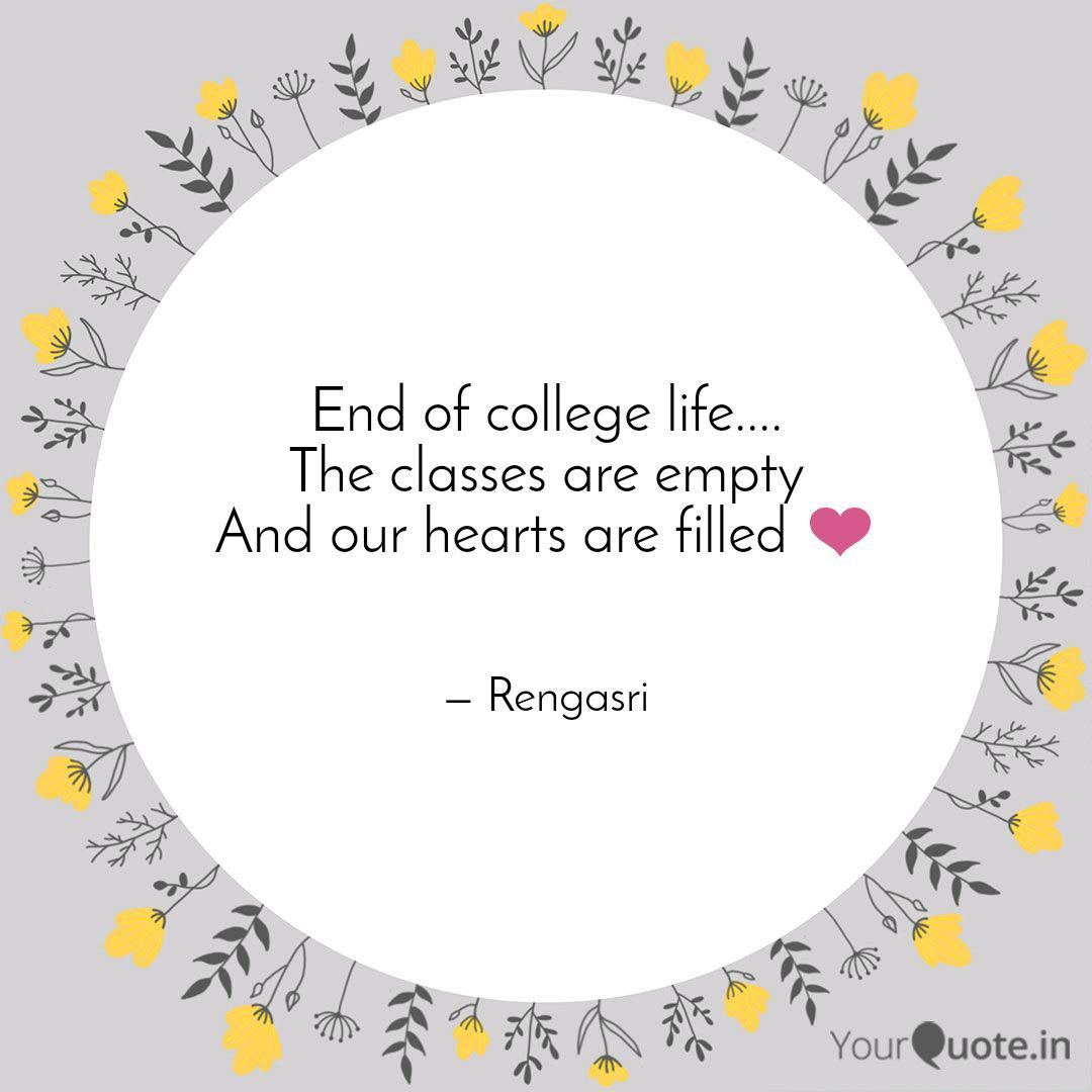 End of college life. T  Quotes & Writings by Rengasri