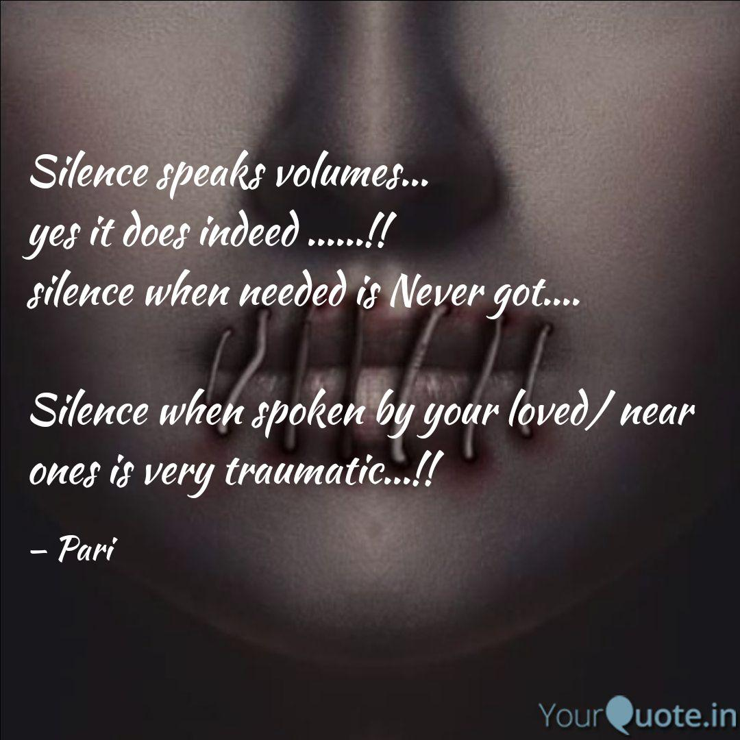 Silence Speaks Volumes Quotes Writings By Pari Kaur Yourquote