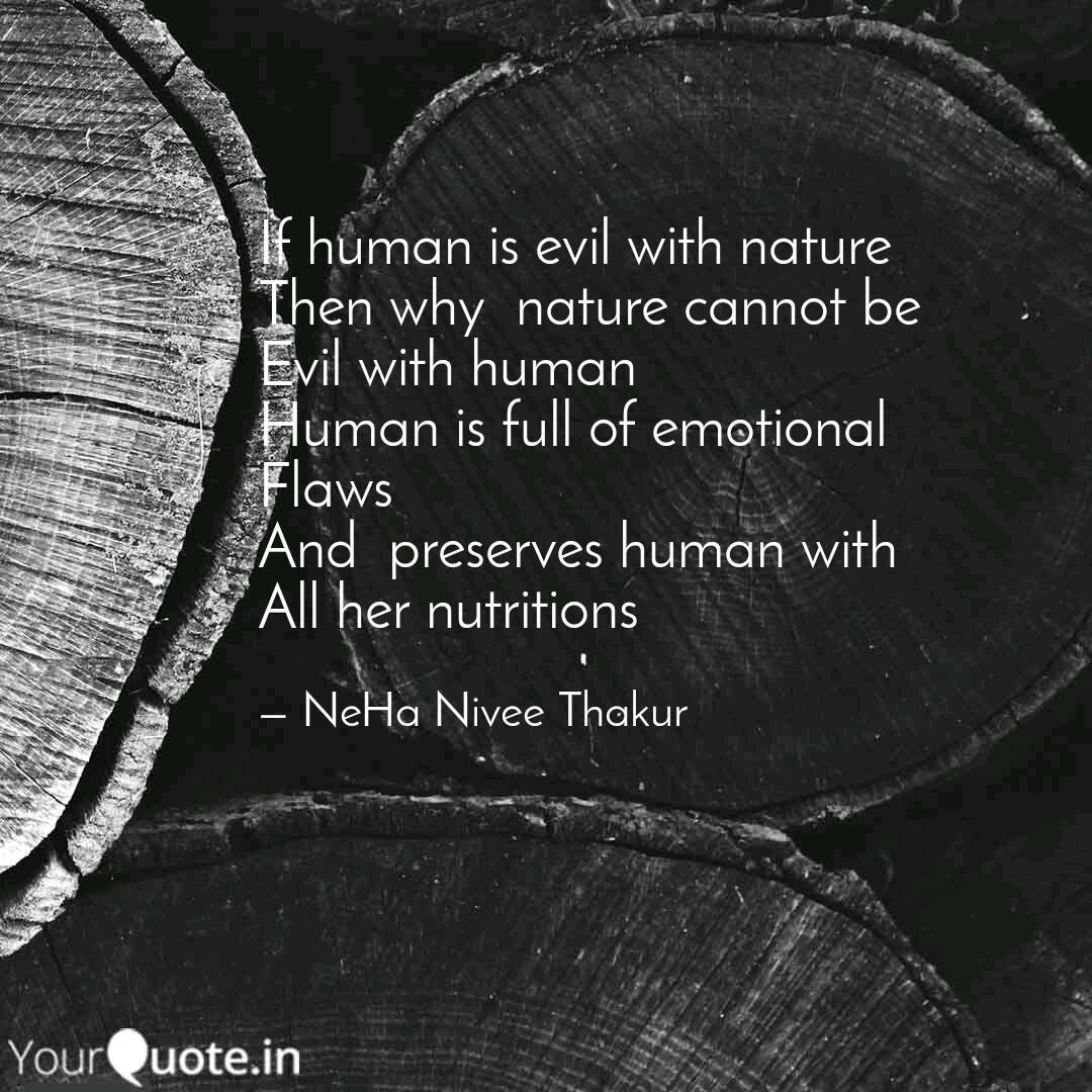 if human is evil nat quotes writings by neha singh