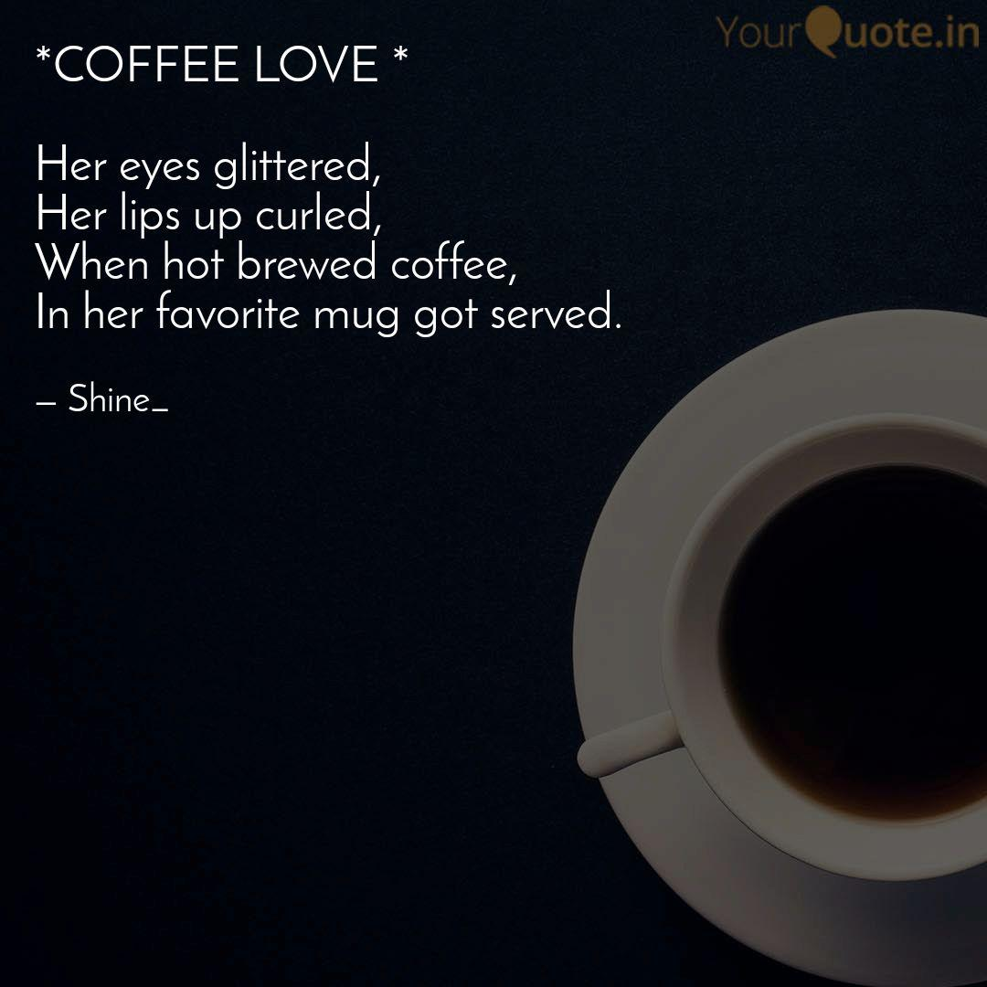 Coffee Love Her Eyes Quotes Writings By Shine Yourquote