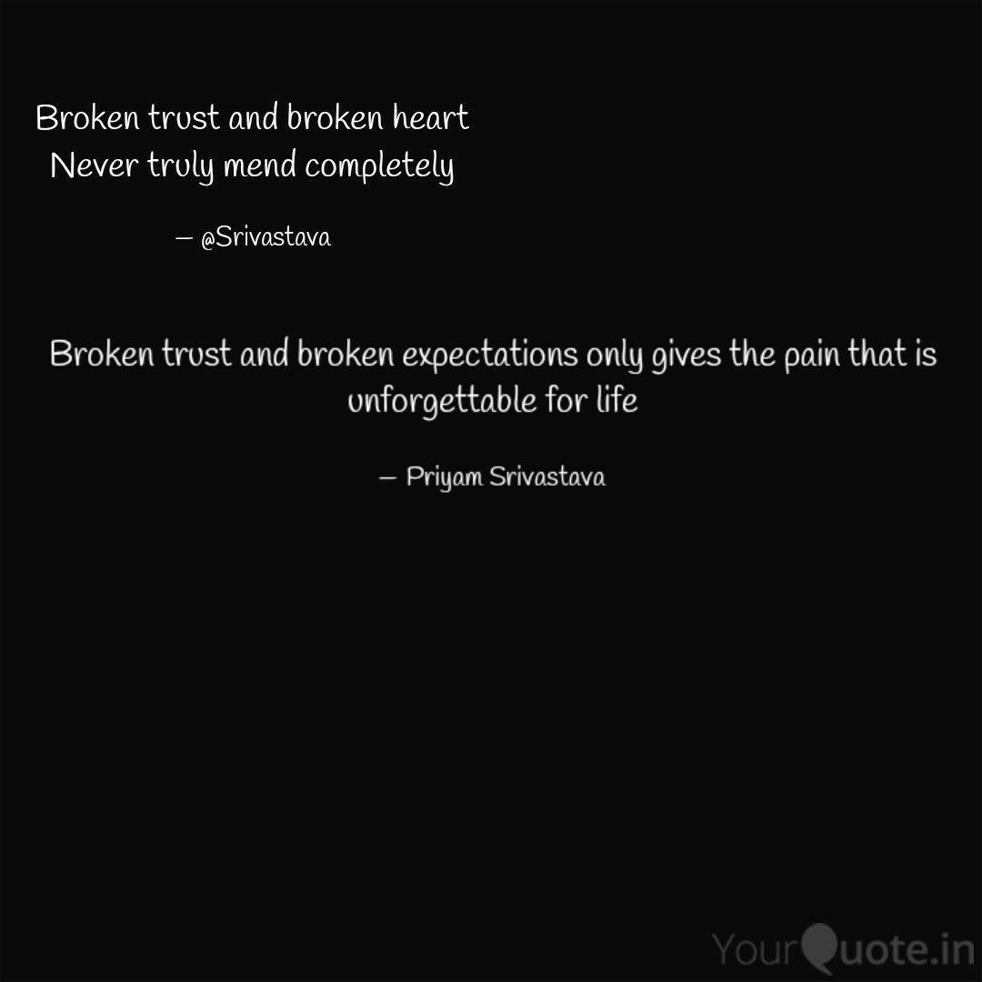 Broken Trust And Broken E Quotes Writings By Priyam Srivastava Yourquote