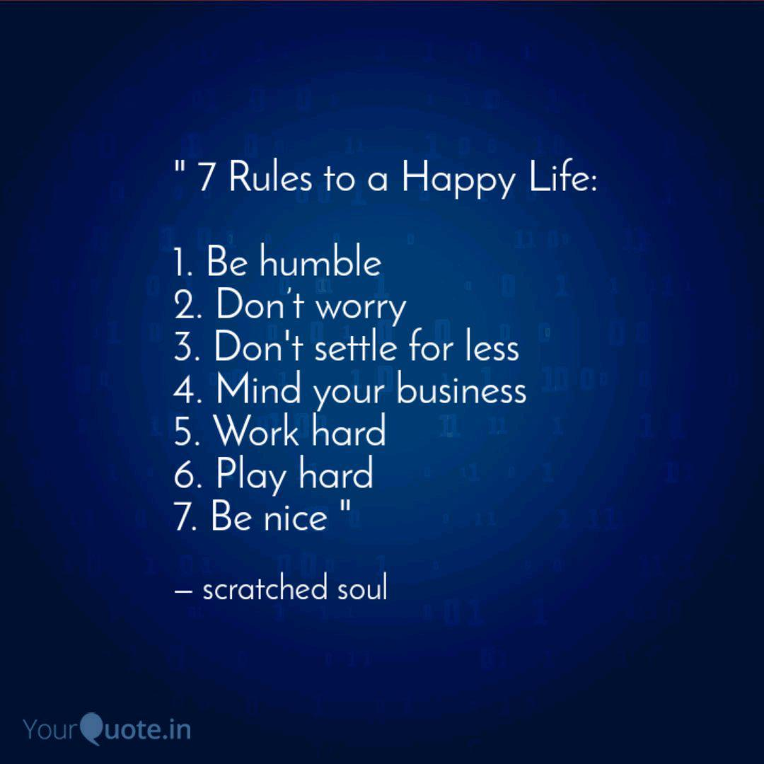 7 Rules To A Happy Life Quotes Writings By Scratched Soul Yourquote