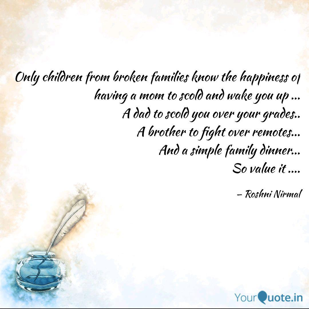 Only children from broken... | Quotes & Writings by Roshni ...