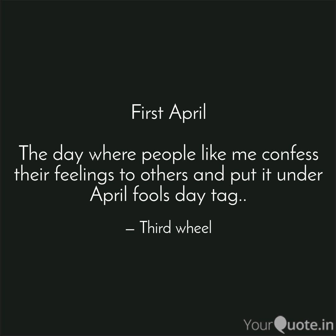 First April The day wher... | Quotes & Writings by Utkarsh Soni ...