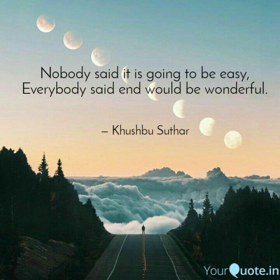 Nobody Said It Is Going T Quotes Writings By Khushbu Suthar