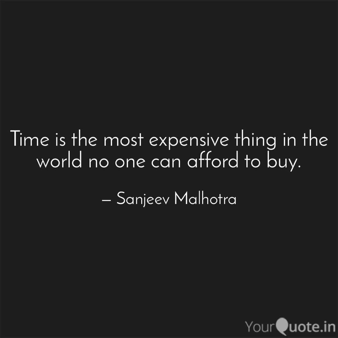 time is the most expensiv quotes writings by sanjeev