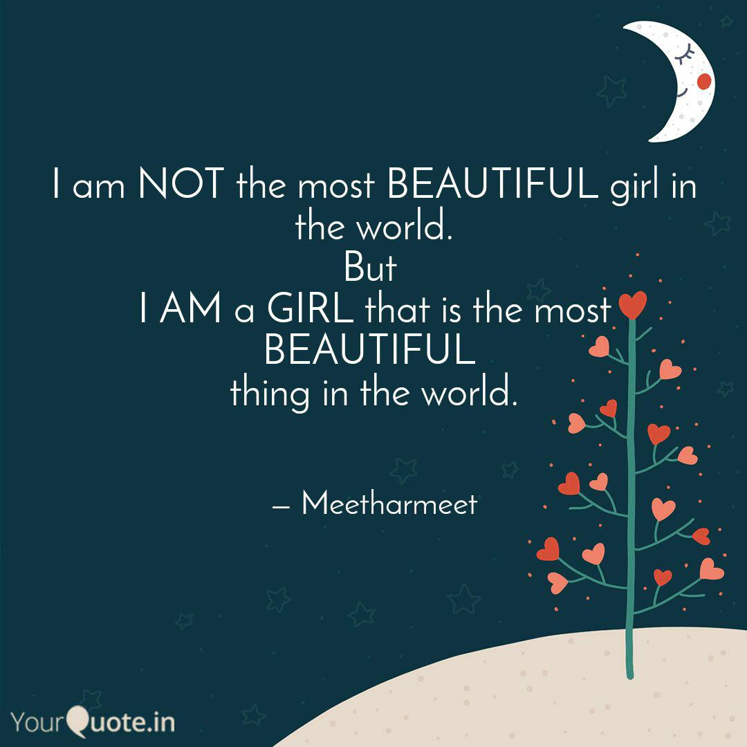 I am NOT the most BEAUTIF...   Quotes & Writings by meet ...