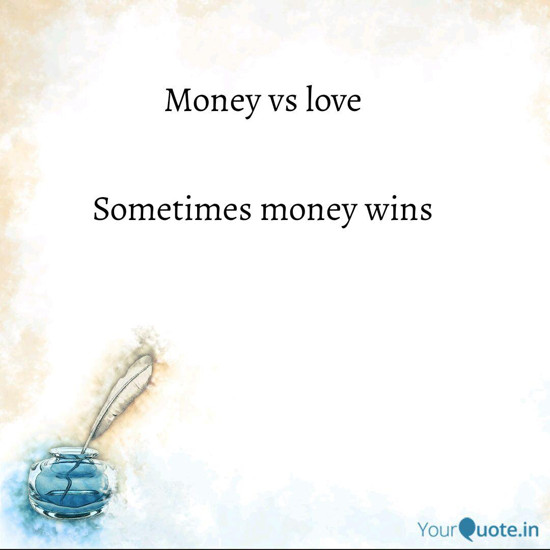 Money vs love Sometimes   Quotes & Writings by Gopal Aggarwal