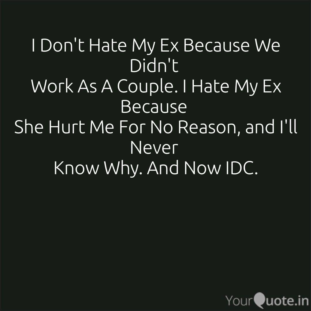 My hate ex i why Do I