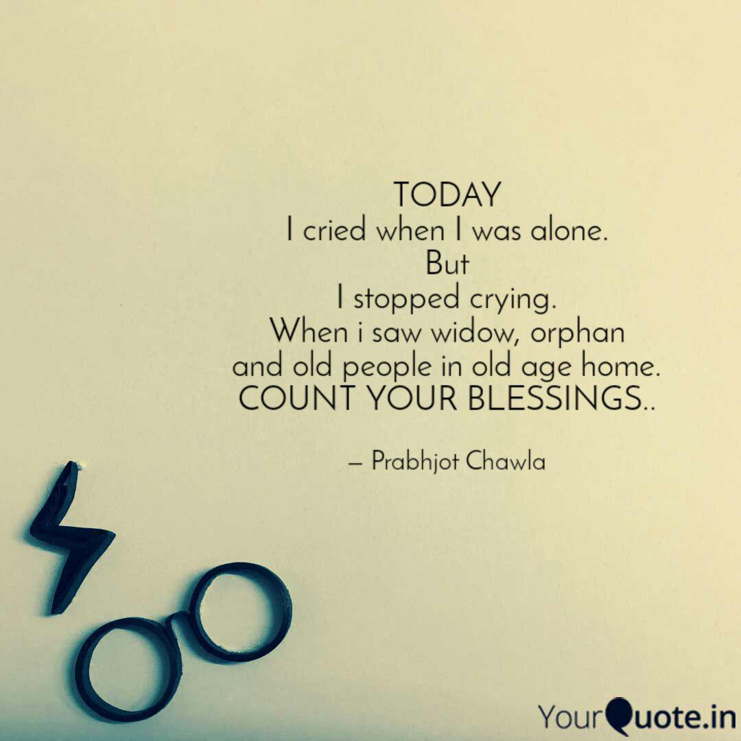 TODAY I cried when I was   Quotes & Writings by Prabhjot