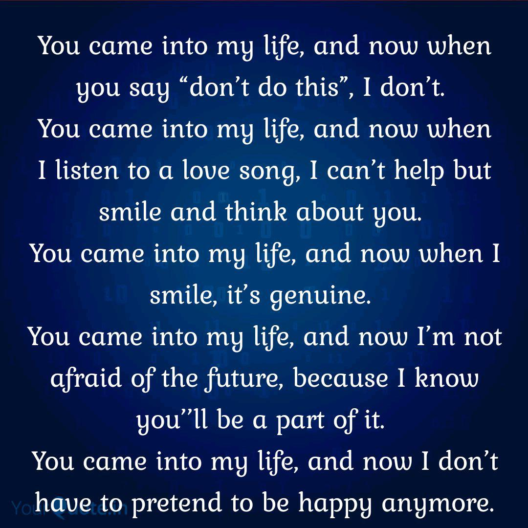You came into my life, an  Quotes & Writings by Suchetana