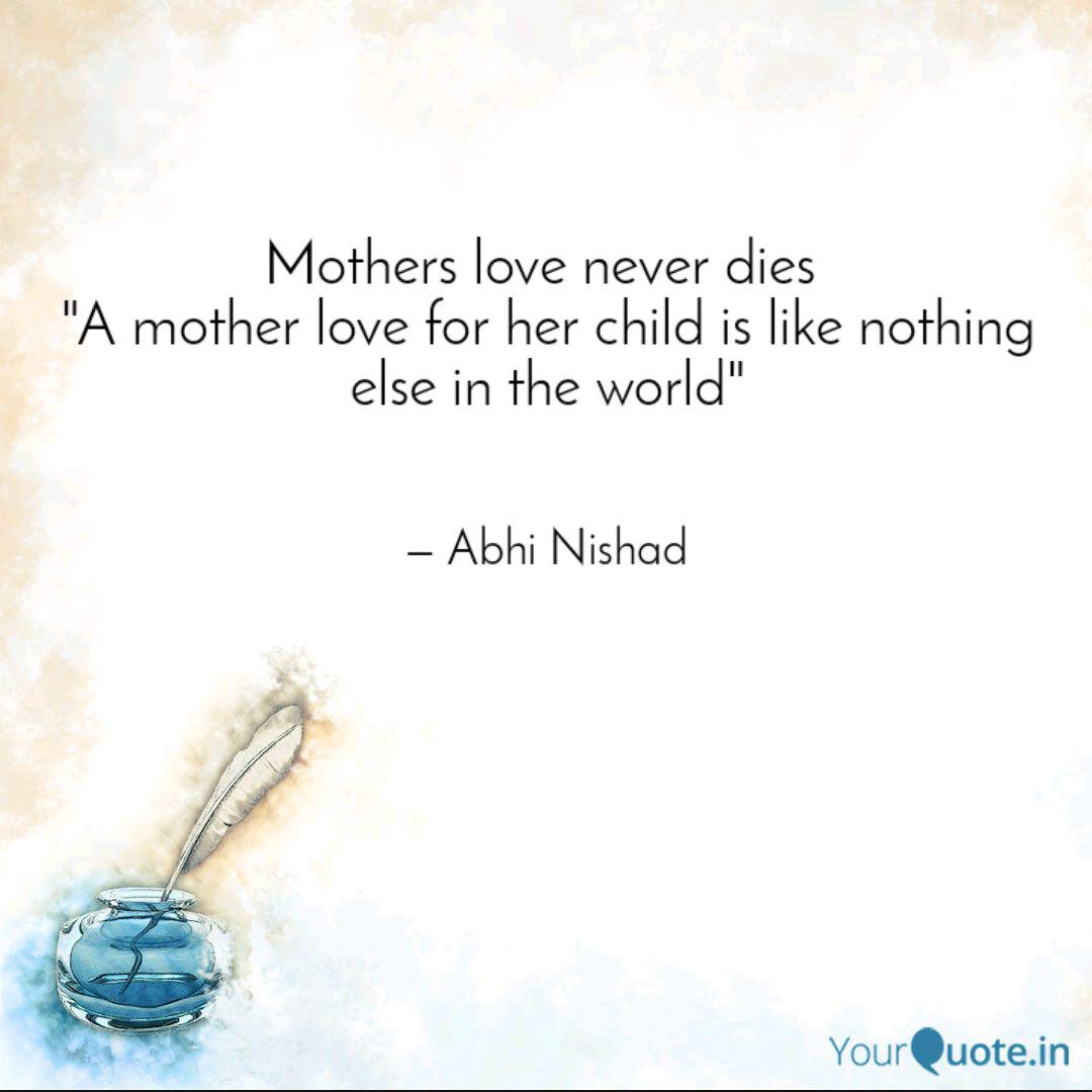 Mothers love never dies ... | Quotes & Writings by Abhi ...