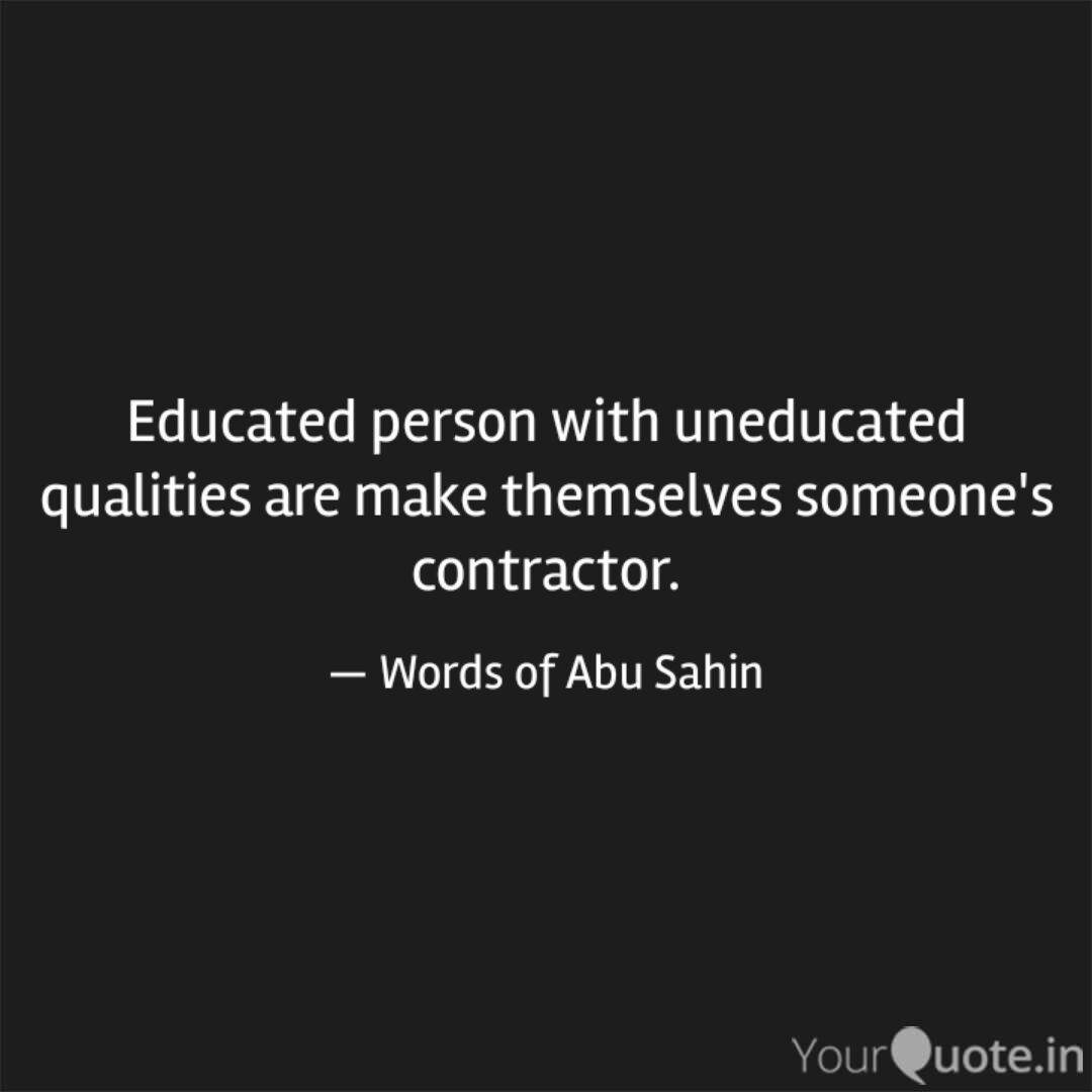 educated person uned quotes writings by abu sahin