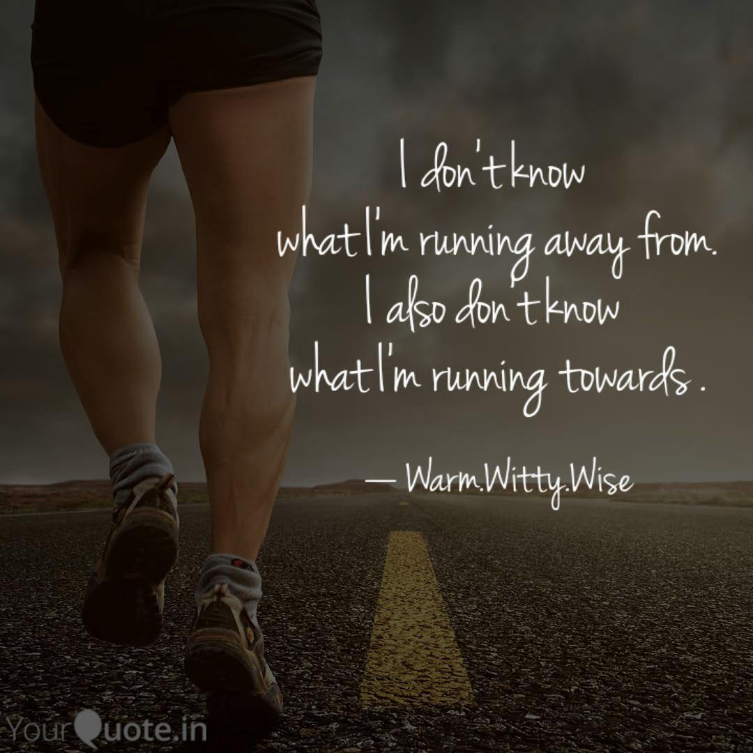 Best runningaway Quotes, Status, Shayari, Poetry & Thoughts ...