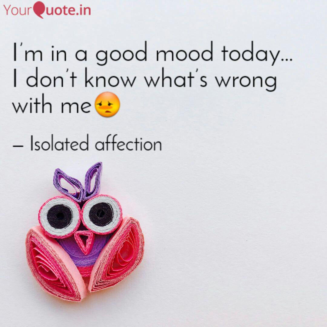 I\'m in a good mood today…... | Quotes & Writings by Sachin ...