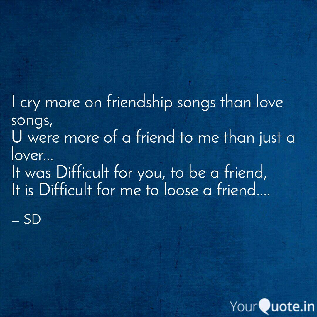 i cry more on friendship quotes writings by shreeya