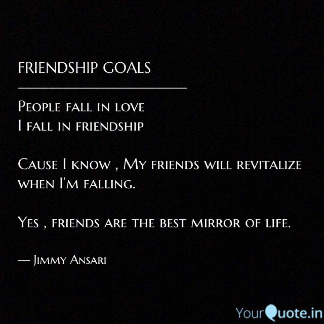 friendship goals quotes writings by jimmy ansari