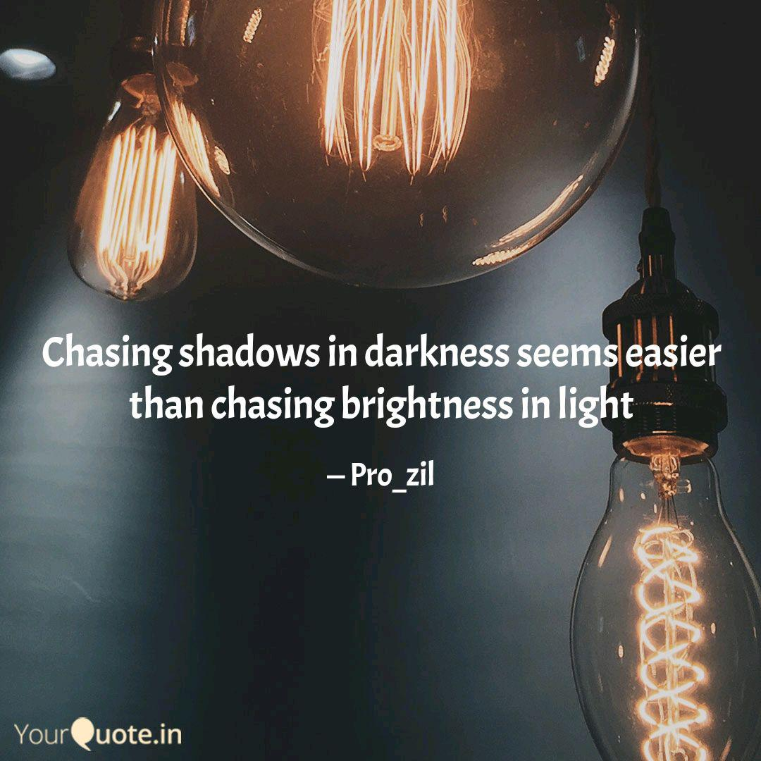 Chasing shadows in darkne... | Quotes & Writings by Promit Bhattacharya |  YourQuote