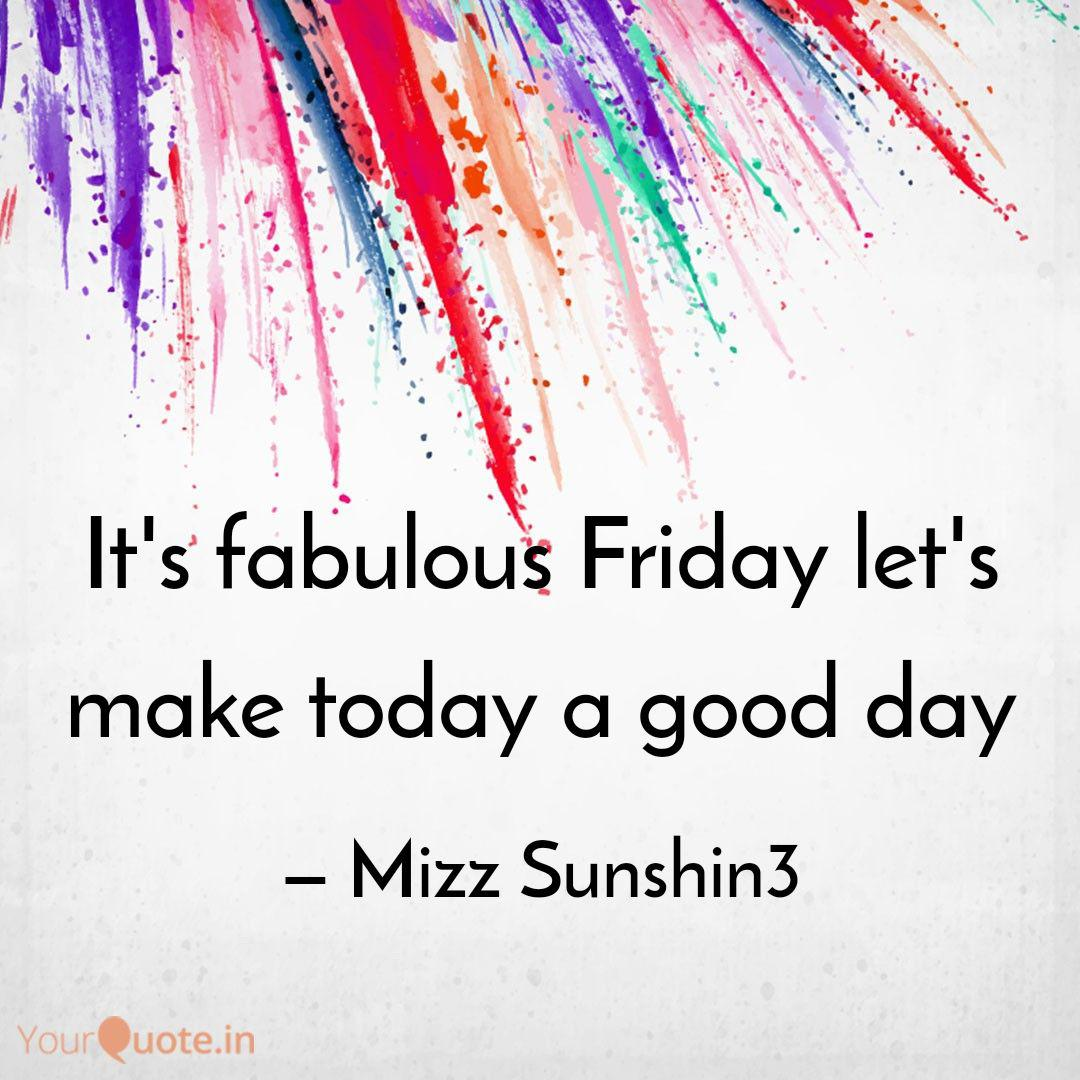 It\'s fabulous Friday let\'... | Quotes & Writings by Mizz ...