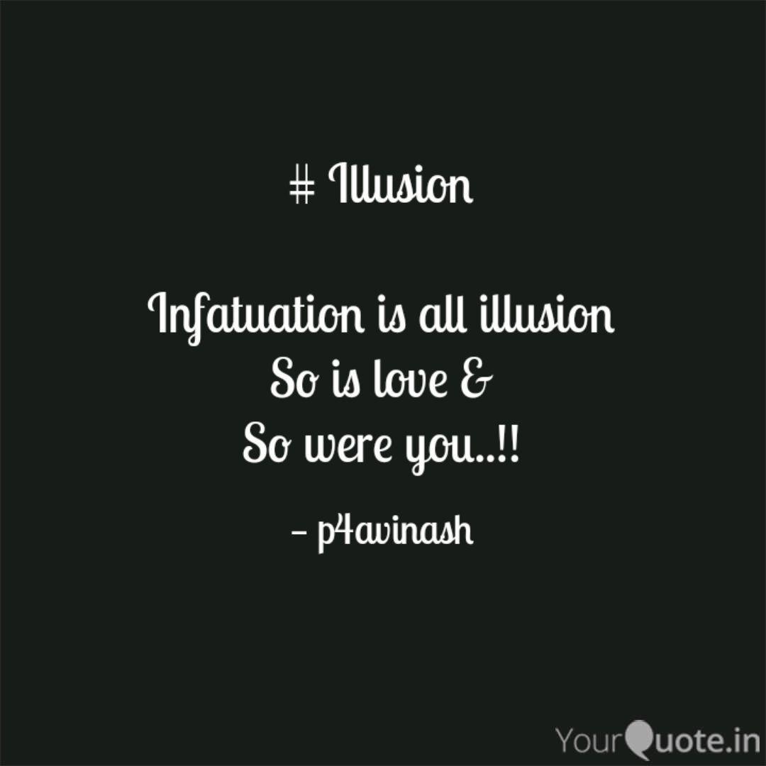 Illusion Infatuation i  Quotes & Writings by Avinash Kumar
