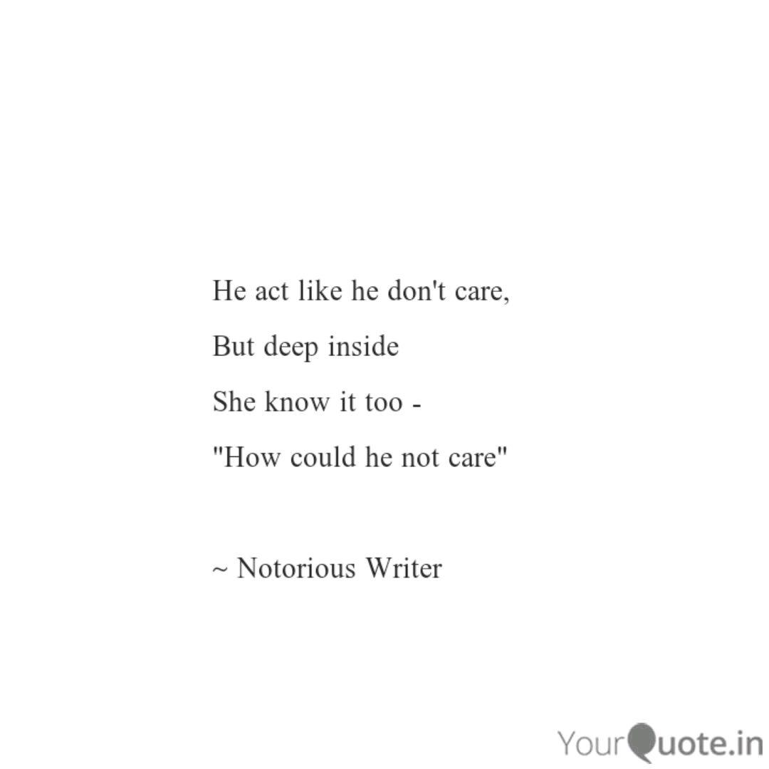 He act like he don\'t care... | Quotes & Writings by Prakhar ...