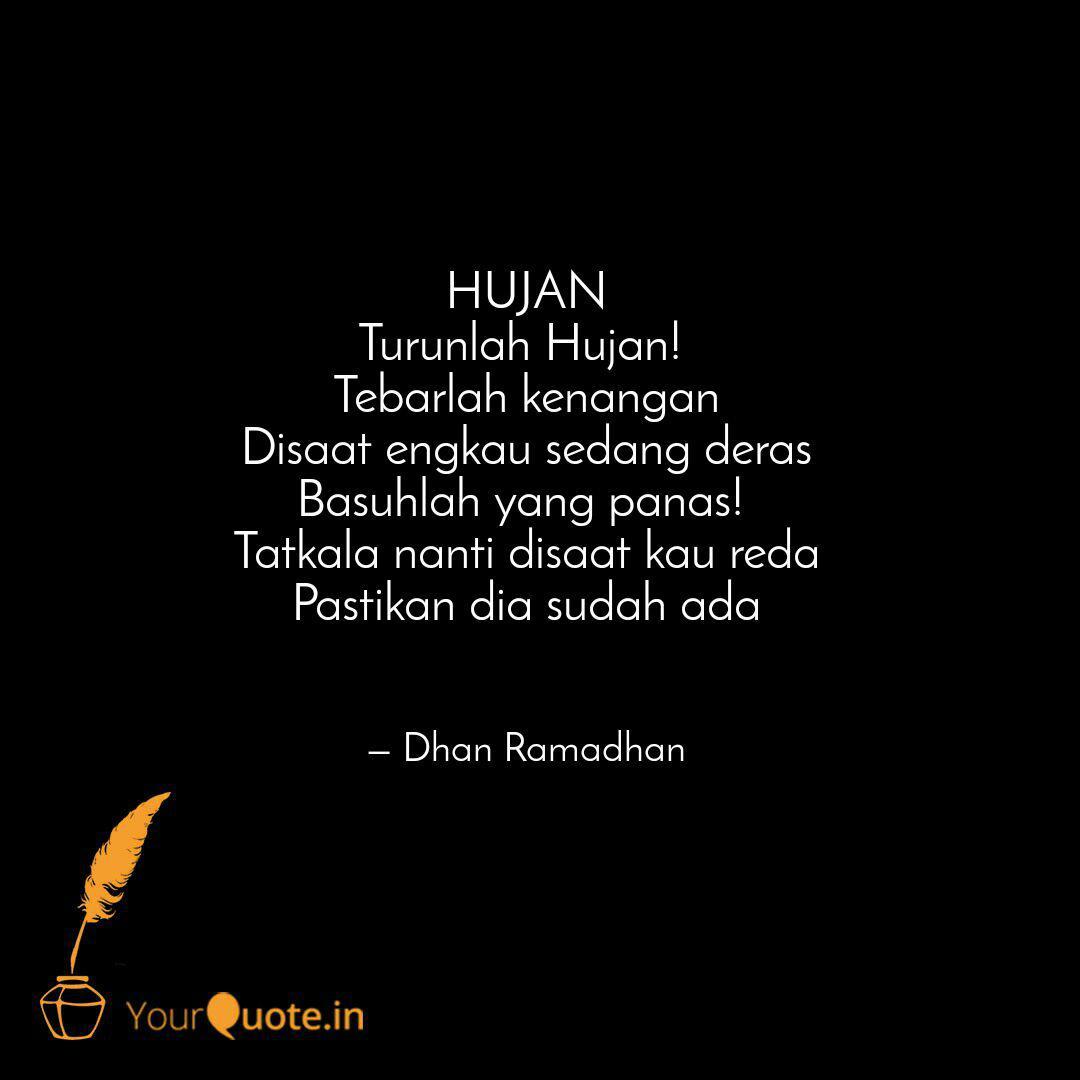 hujan turunlah hujan te quotes writings by dhan ramadhan