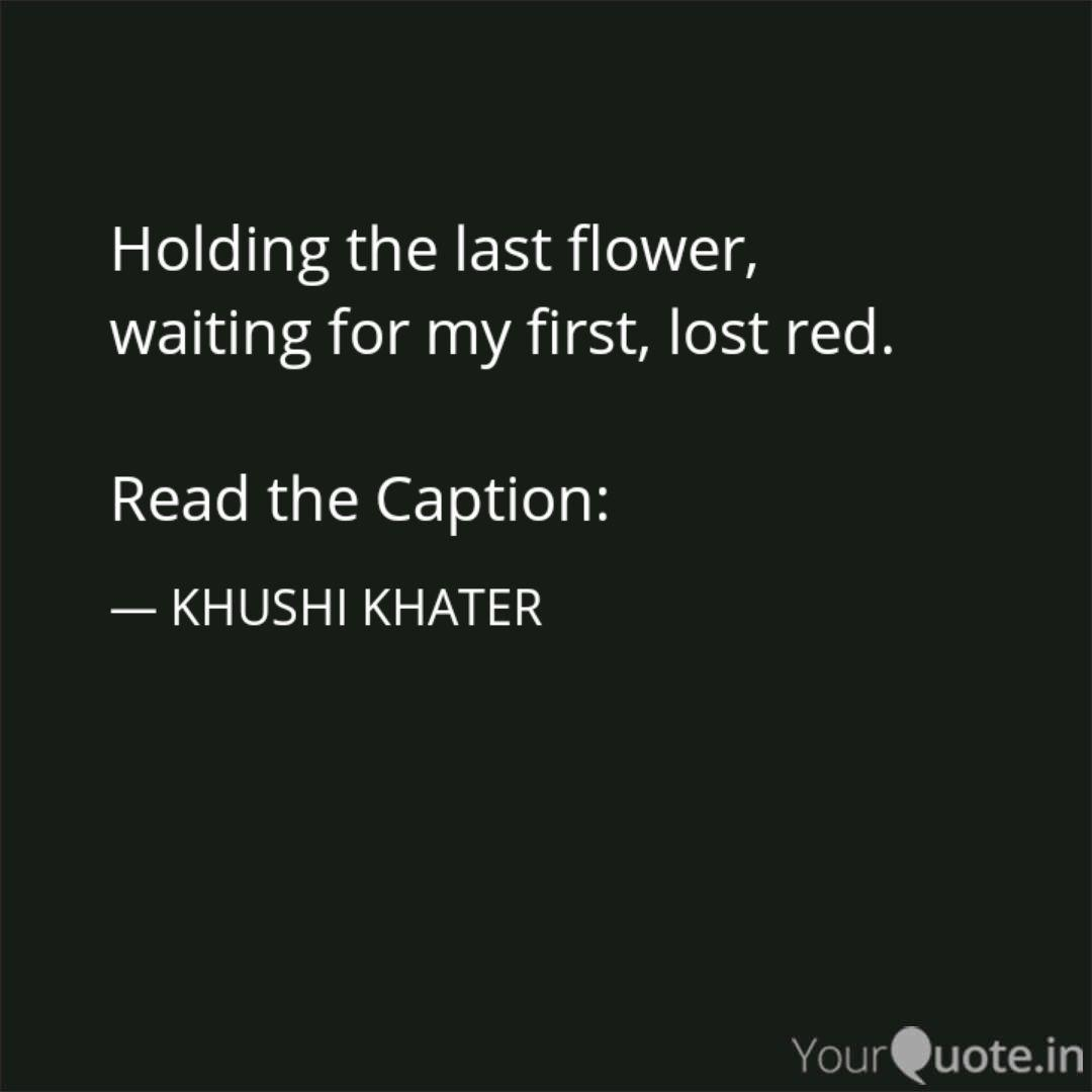 holding the last flower quotes writings by khushi khater