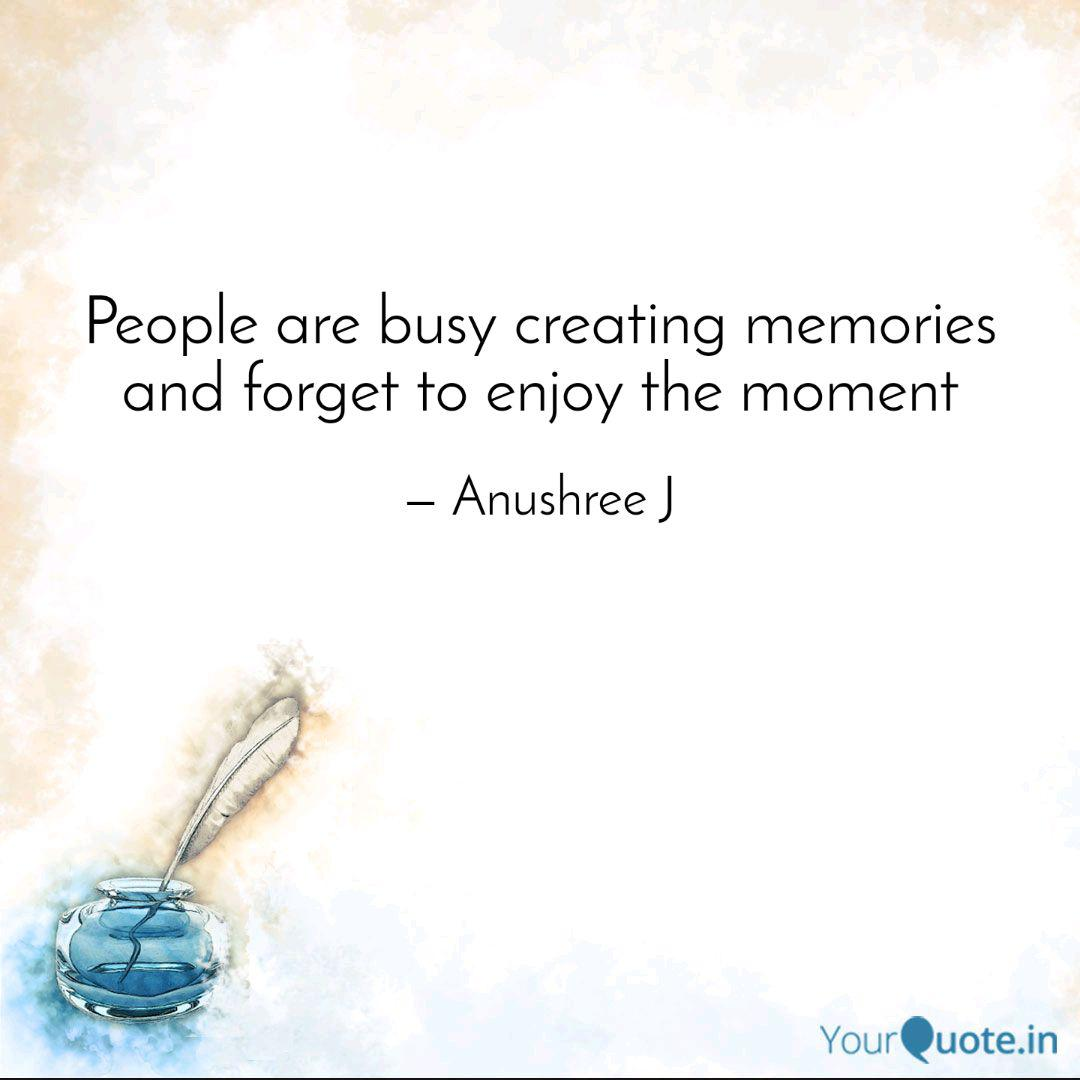 people are busy creating quotes writings by anushree j