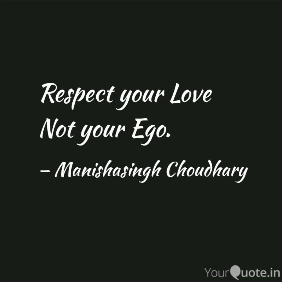 Respect Your Love Not You Quotes Writings By Manishasingh Choudhary Yourquote