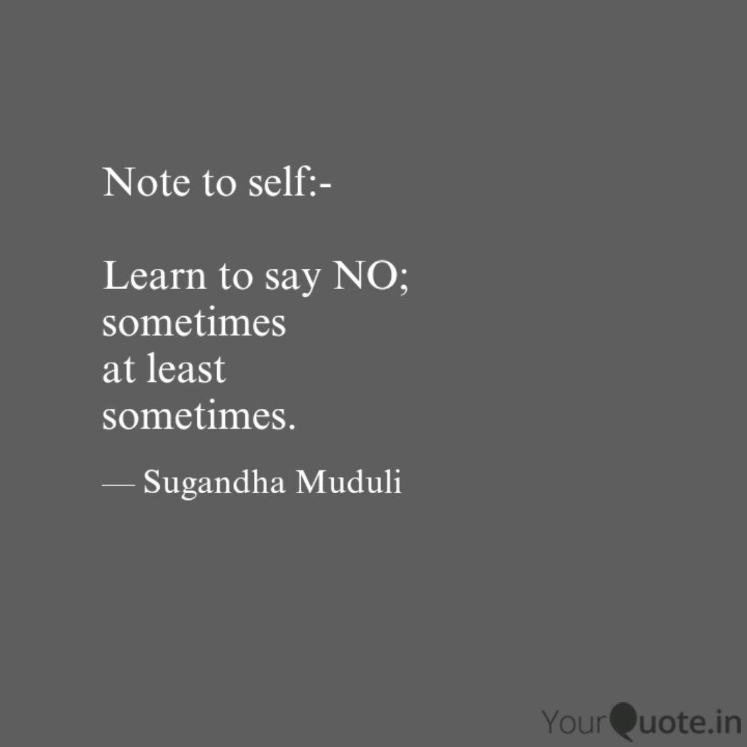 Note To Self Learn To Quotes Writings By Sugandha Muduli Yourquote