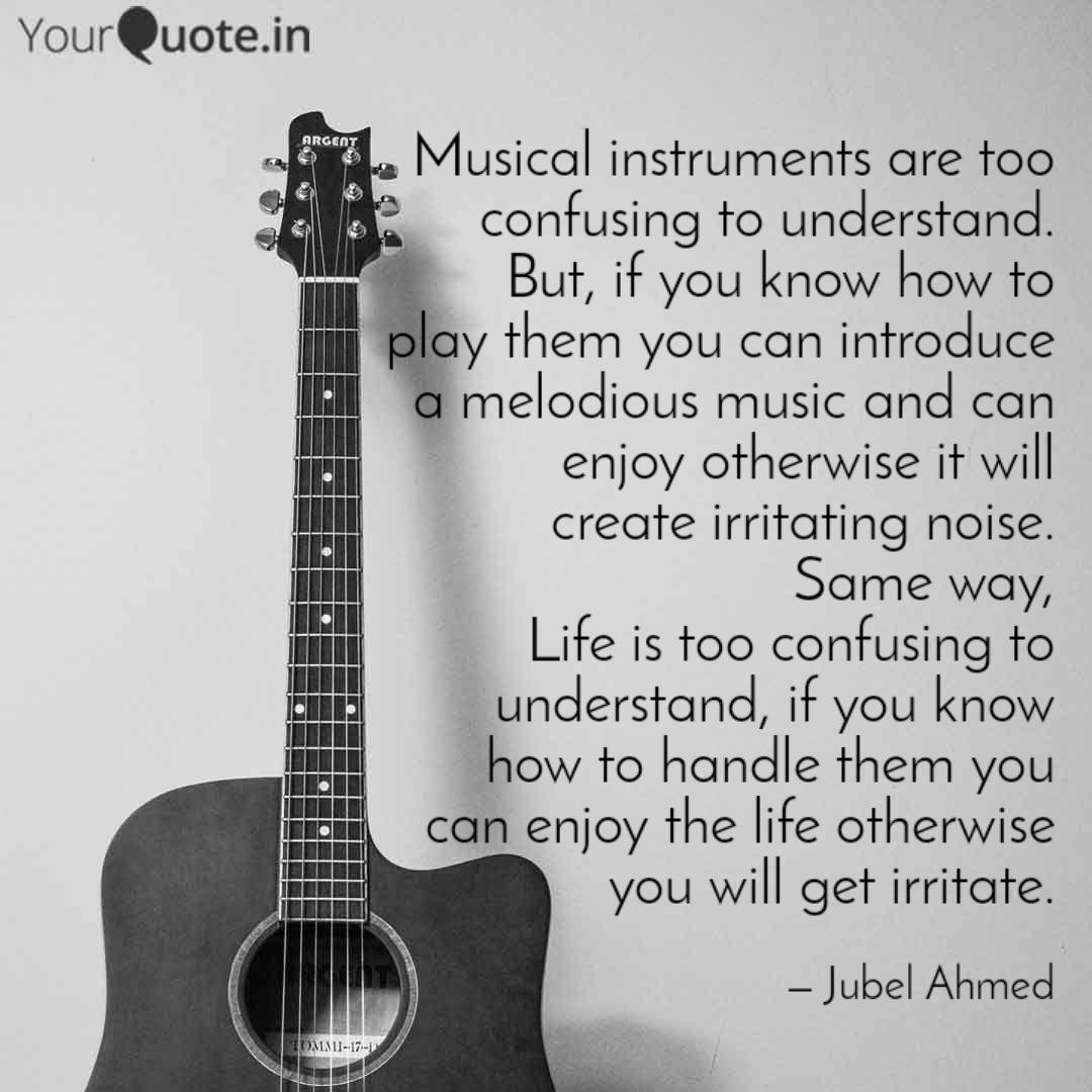 Musical Instruments Are T Quotes Writings By Jubel Ahmad Yourquote