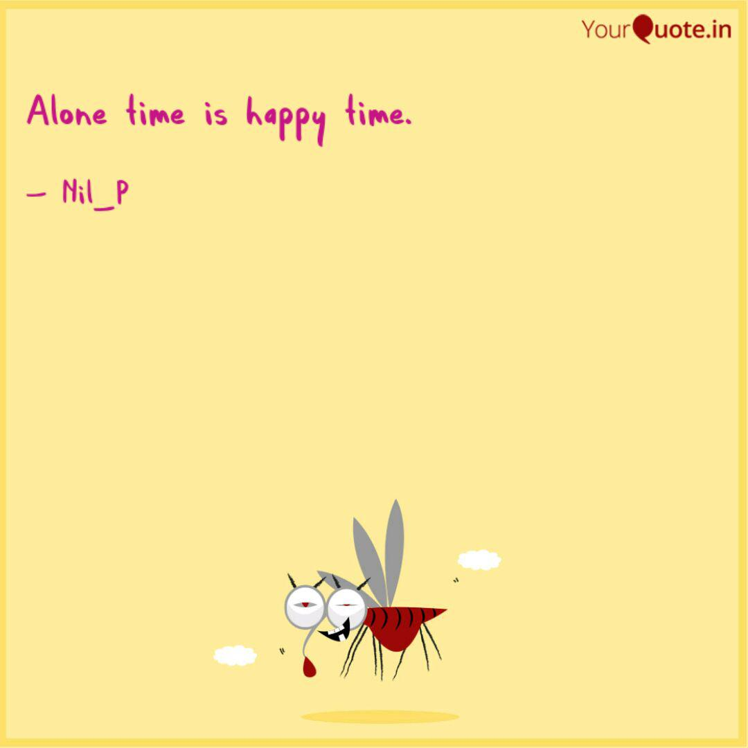 Alone Time Is Happy Time Quotes Writings By Nil Chatterjee Yourquote