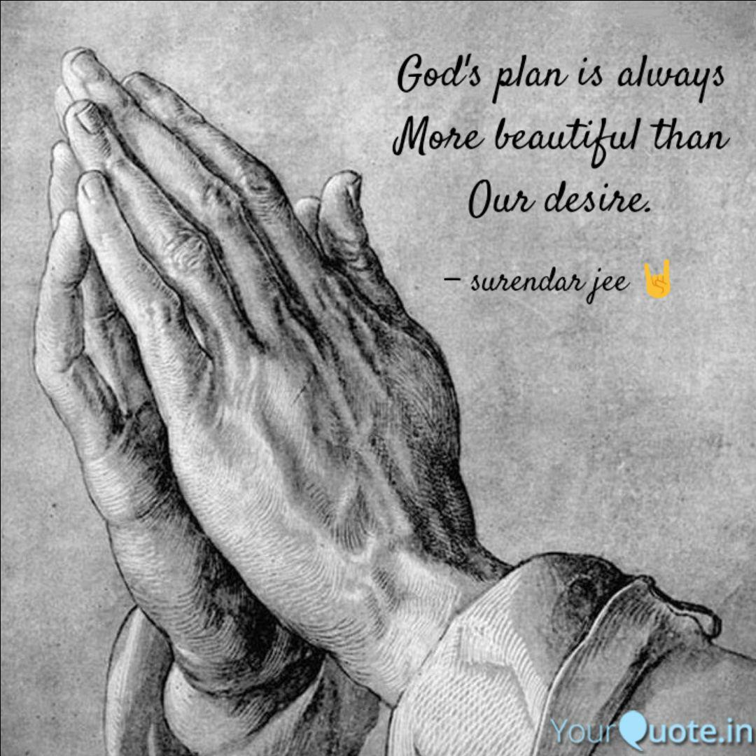 god s plan is always more quotes writings by surendar jee