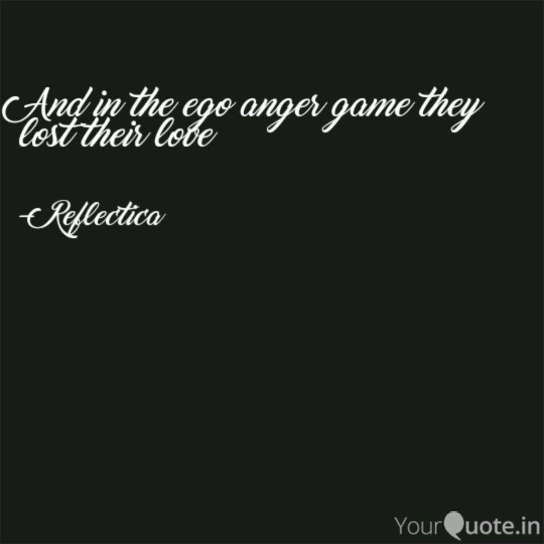 and in the ego anger game quotes writings by sohani