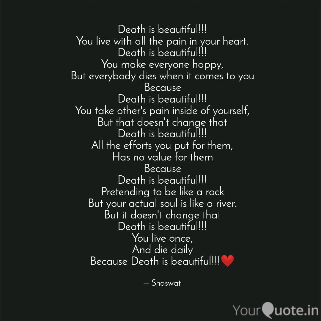 Death Is Beautiful You Quotes Writings By Shaswat Mohanty Yourquote