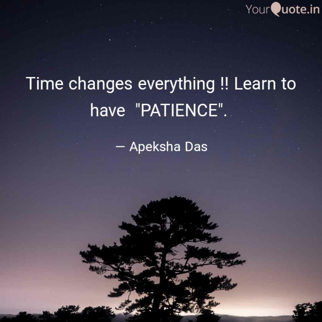 Time Changes Everything Quotes Writings By Apeksha Das Yourquote
